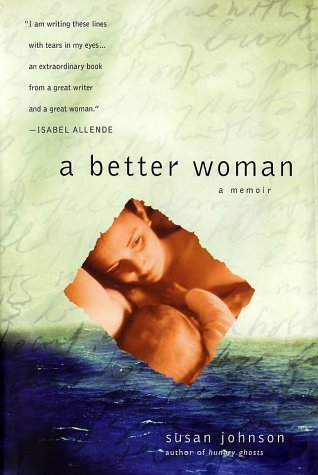 Susan Johnson A Better Woman A Memoir Of Motherhood