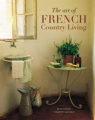 Jean Naudin The Art Of French Country Living Travel & Style