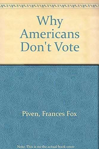 Frances Fox Piven Why Americans Don't Vote