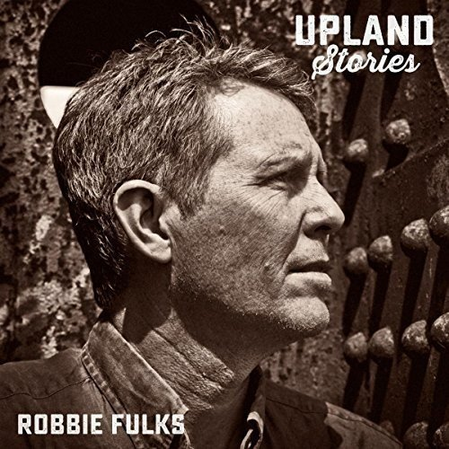 Robbie Fulks Upland Stories
