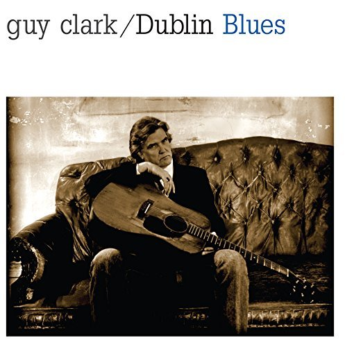 Guy Clark Dublin Blues