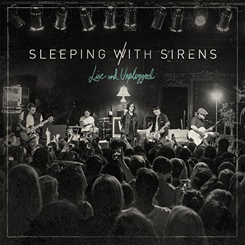 Sleeping With Sirens Live & Unplugged