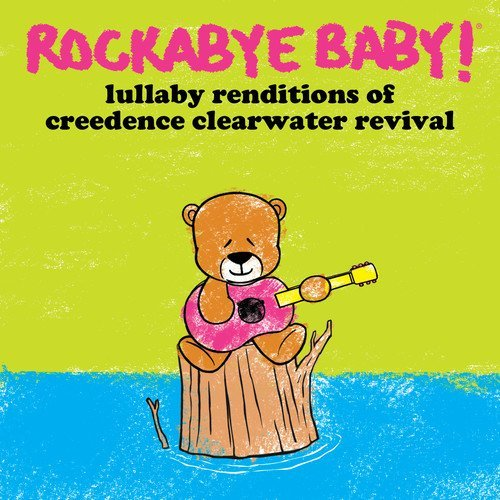 Rockabye Baby Lullaby Renditions Of Ccr