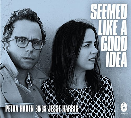 Petra Haden & Jesse Harris It Seemed Like A Good Idea