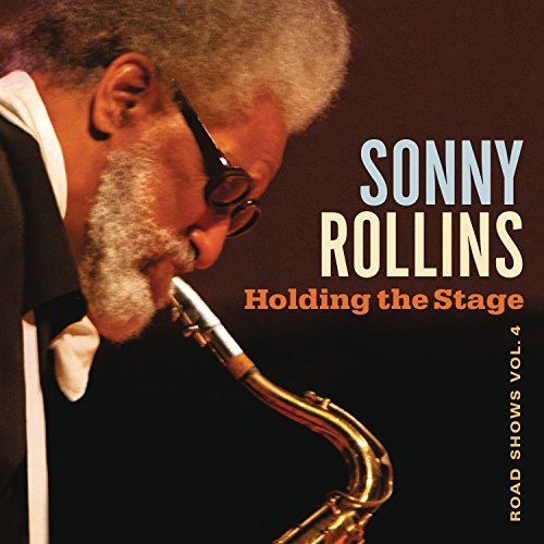 Sonny Rollins Holding The Stage (road Shows