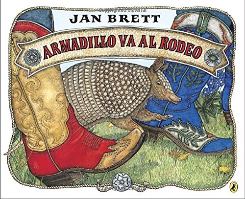 Jan Brett Armadillo Va Al Rodeo