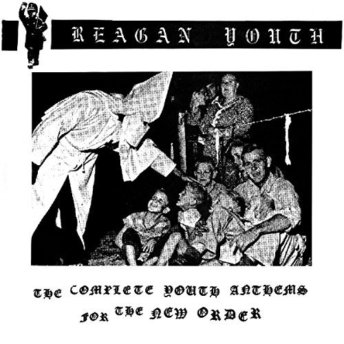 Reagan Youth Complete Youth Anthems For The