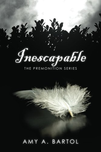 Mrs Amy A. Bartol Inescapable The Premonition Series