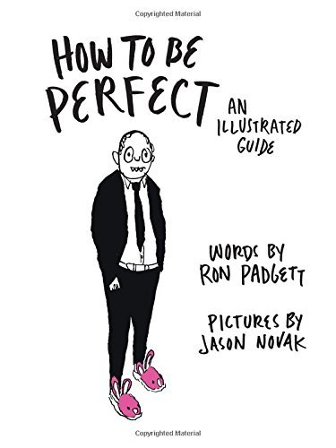 Ron Padgett How To Be Perfect An Illustrated Guide