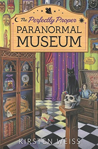 Kirsten Weiss The Perfectly Proper Paranormal Museum