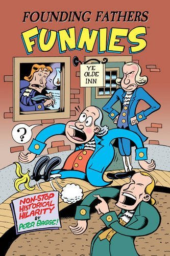 Peter Bagge Founding Fathers Funnies Non Stop Historical Hilarity