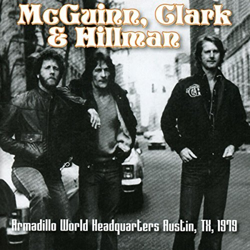 Mcguinn Clark & Hillman Armadillo World Headquarters Austin Tx 1979