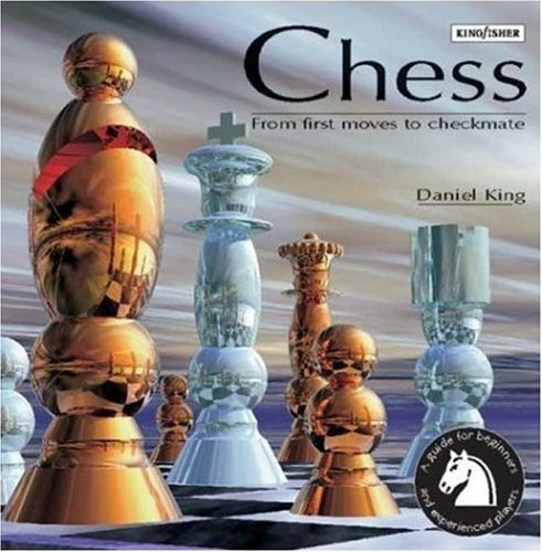 Daniel King Chess From First Moves To Checkmate