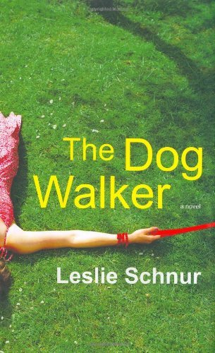Leslie Schnur The Dog Walker