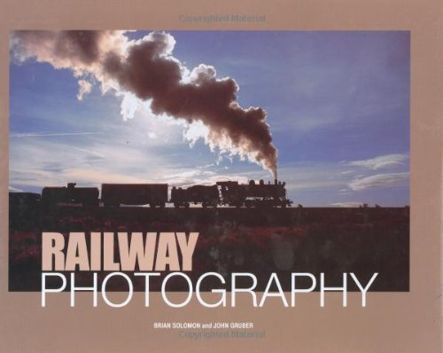 Brian Solomon John Gruber Railway Photography