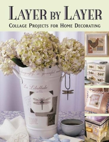 Martingale & Co. Layer By Layer Collage Projects For Home Decorating