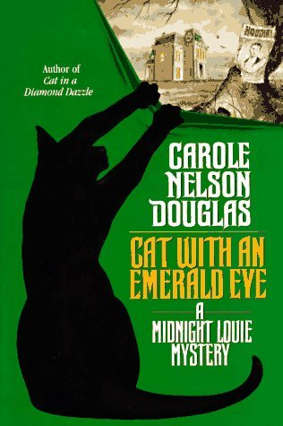 Carole Nelson Douglas Cat With An Emerald Eye A Midnight Louie Mystery