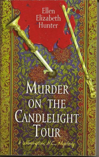 Ellen Elizabeth Hunter Murder On The Candlelight Tour A Wilmington N.C. Mystery