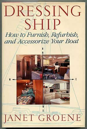 Janet Groene Dressing Ship How To Furnish Refurbish & Accessorize Your Boat