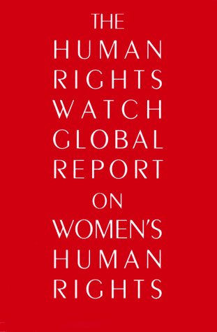 Human Rights Watch Women's Rights Project The Human Rights Watch Global Report On Women's Human Rights