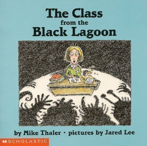 Mike Thaler The Class From The Black Lagoon