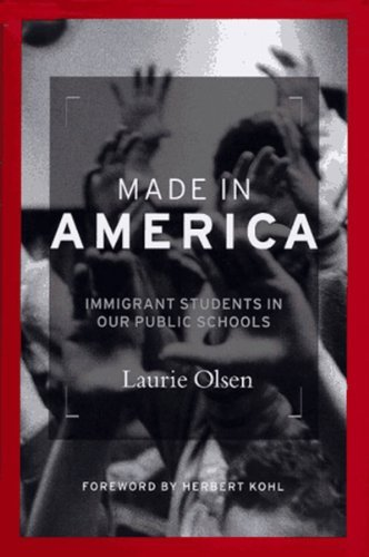 Laurie Olsen Made In America Immigrant Students In Our Public Schools