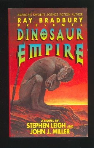Stephen Leigh & John J. Miller Dinosaur Empire Ray Bradbury Presents