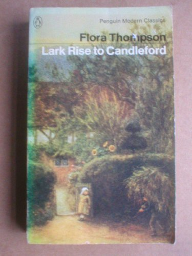Flora Thompson Lark Rise To Candleford A Trilogy