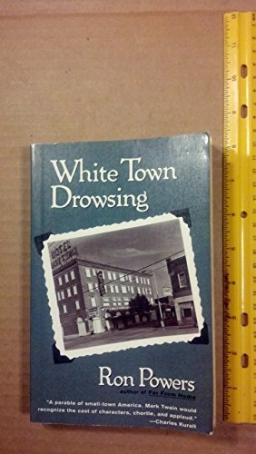 Ron Powers White Town Drowsing