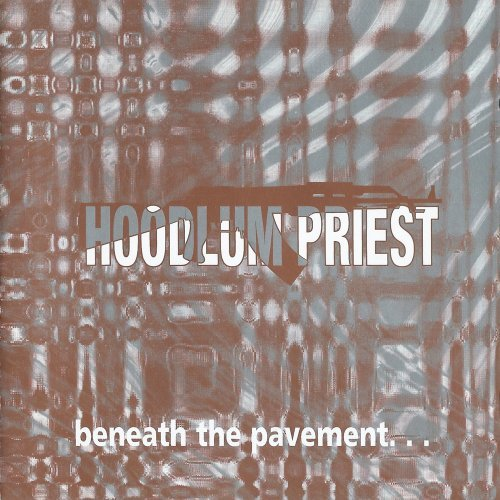 Hoodlum Priest Beneath The Pavement