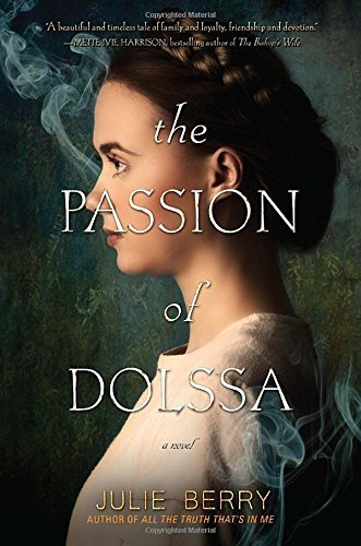 Julie Berry The Passion Of Dolssa