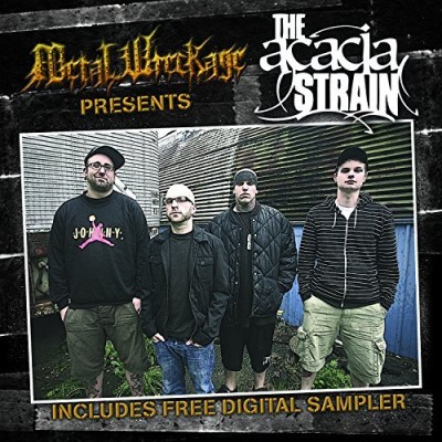 Acacia Strain Metal Wreckage Presents The Ac