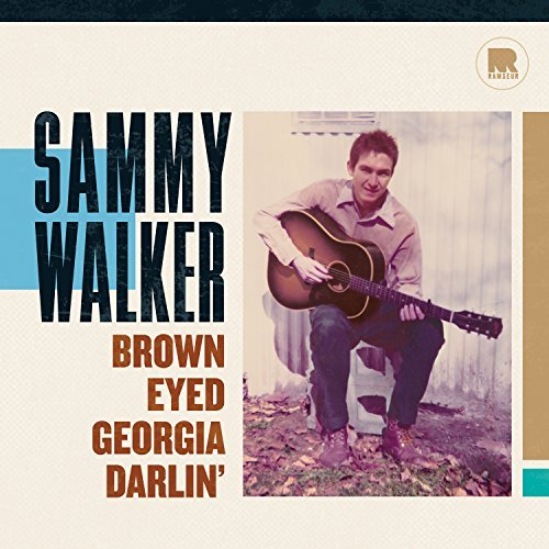 Sammy Walker Brown Eyed Georgia Darlin