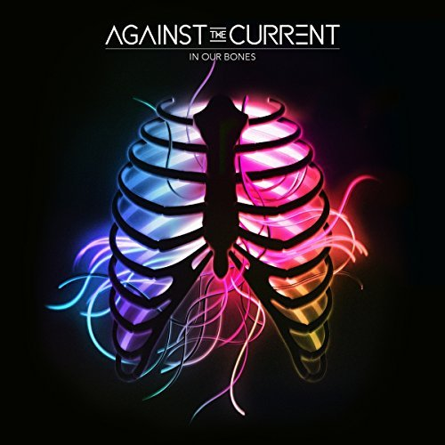 Against The Current In Our Bones