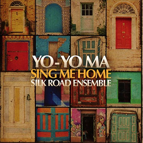 Yo Yo Silk Road Ensemble Ma Sing Me Home