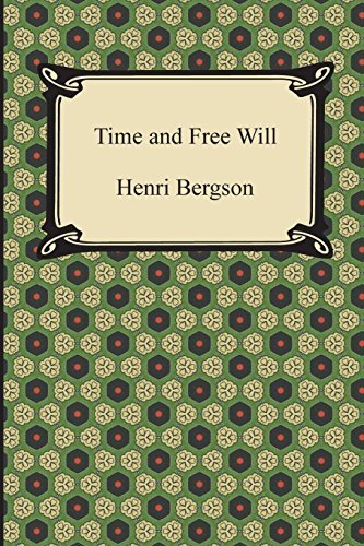 Henri Bergson Time And Free Will An Essay On The Immediate Data Of Consciousness