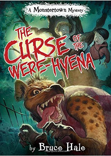 Bruce Hale The Curse Of The Were Hyena (a Monstertown Mystery