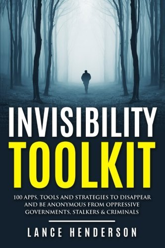 Lance Henderson Invisibility Toolkit 100 Ways To Disappear From How To Disappear And Be Invisible Internationally