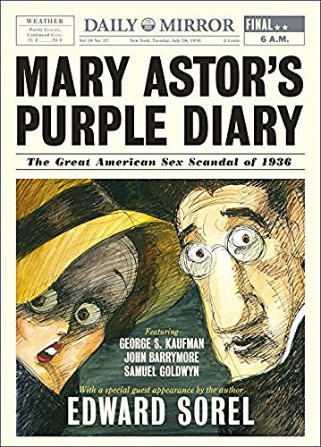 Edward Sorel Mary Astor's Purple Diary The Great American Sex Scandal Of 1936