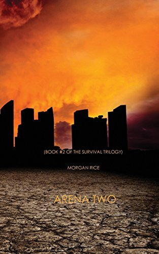 Morgan Rice Arena Two (book #2 Of The Survival Trilogy)