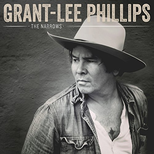 Grant Lee Phillips The Narrows