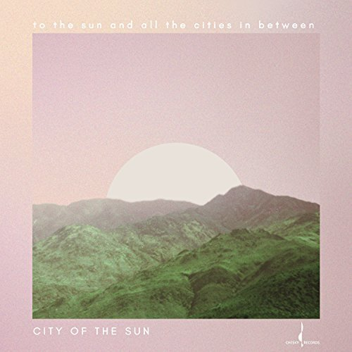 City Of The Sun To The Sun & All The Cities In