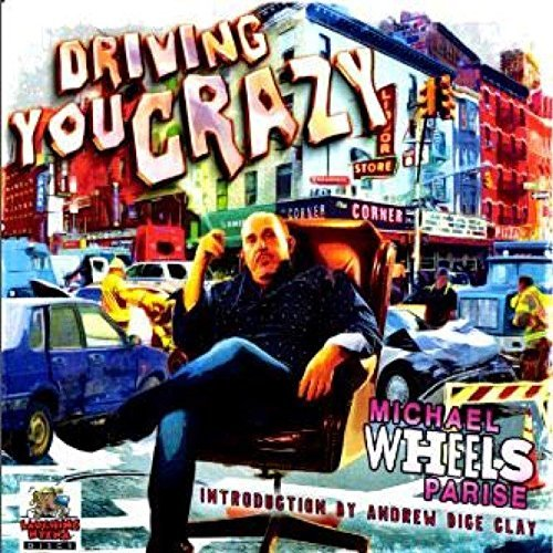 Michael Wheels Parise Driving You Crazy Explicit Version