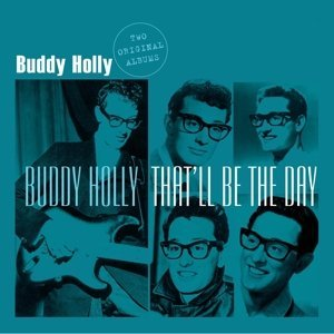 Buddy Holly Buddy Holly That'll Be The Day Import Eu