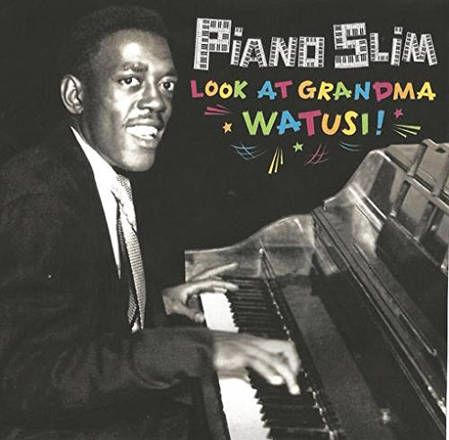 Piano Slim Look At Grandma Watusi