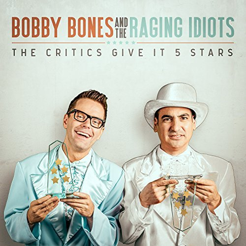 Bobby Bones And The Raging Idiots Critics Give It 5 Stars
