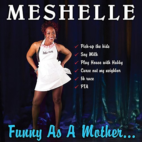 Meshelle Funny As A Mother... Explicit