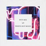 Pity Sex White Hot Moon