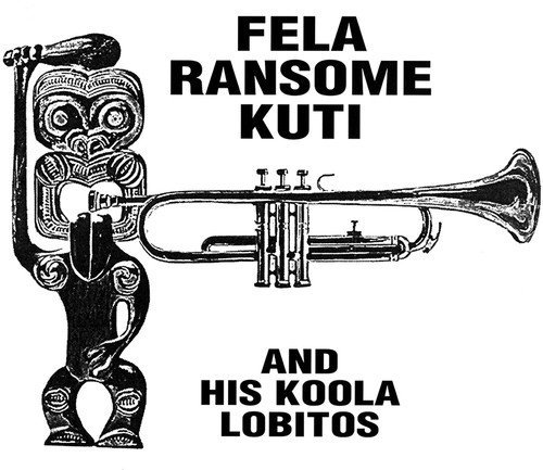 Fela Ransome Kuti & His Koola Lobitos Highlife Jazz And Afro Soul (1963 1969)
