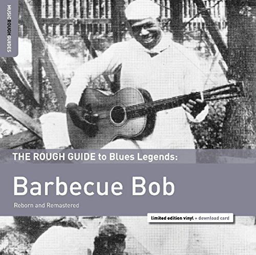 Barbecue Bob Rough Guide To Barbecue Bob